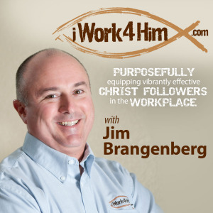 iWork4Him Podcast with Jim Brangenberg